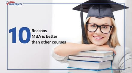10 Reasons to choose MBA and why GNA University is best MBA university in Punjab